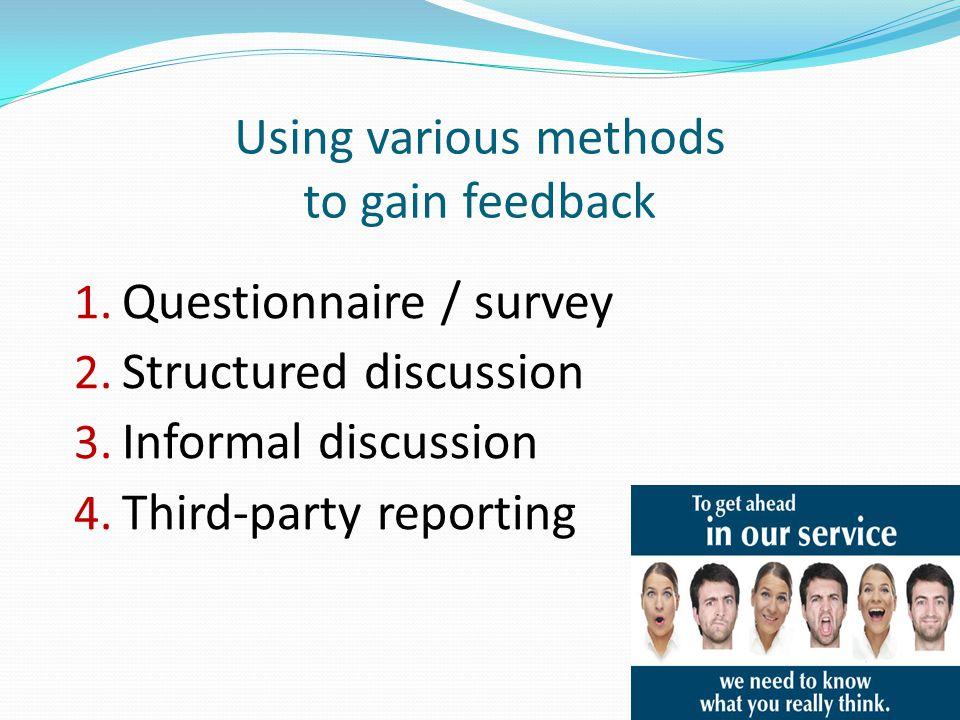 Using various methods to gain feedback