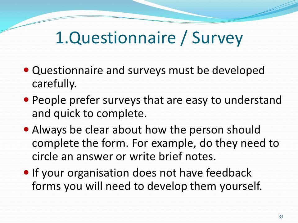 1.Questionnaire / Survey