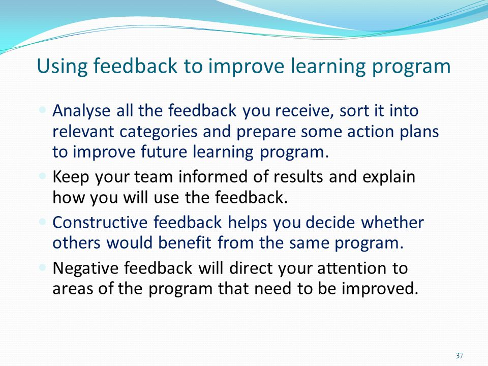 Using feedback to improve learning program
