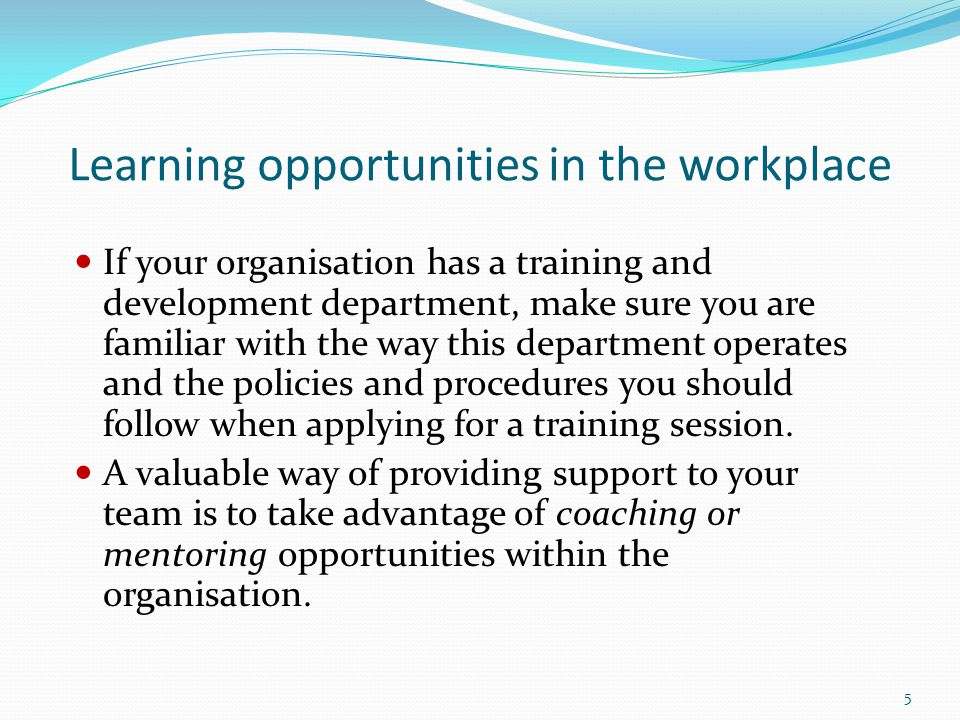 Learning opportunities in the workplace