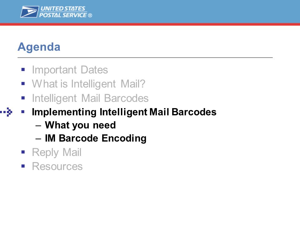 Agenda Important Dates What is Intelligent Mail