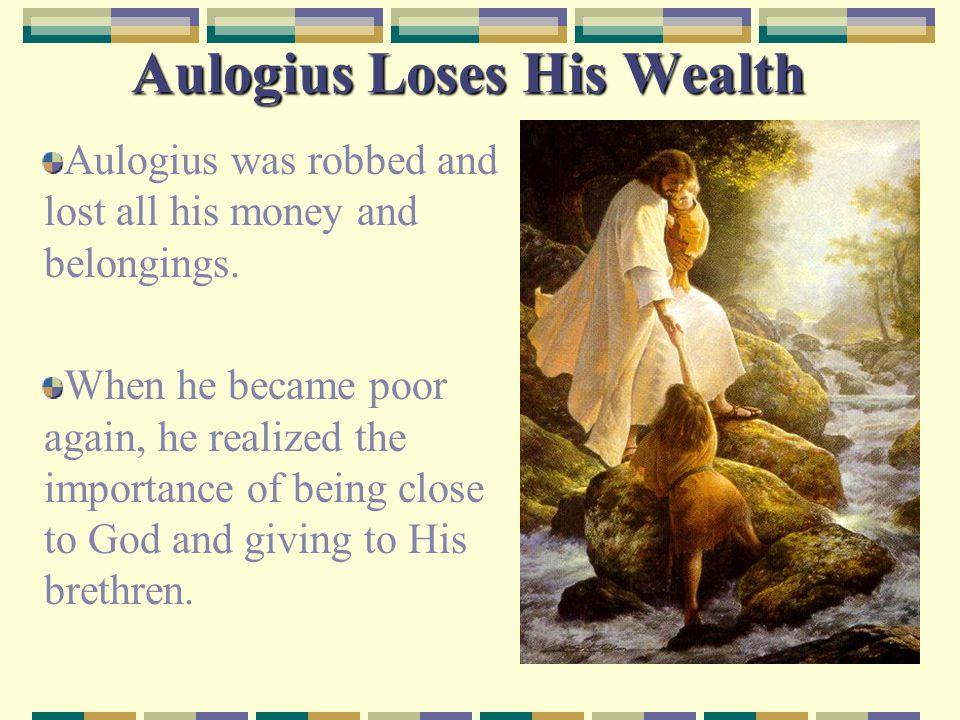 Aulogius Loses His Wealth