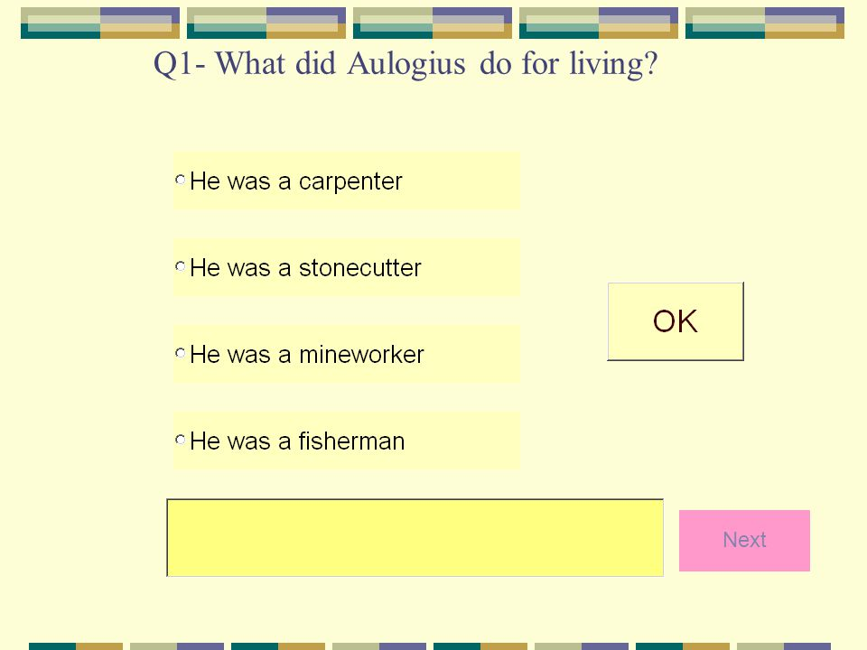 Q1- What did Aulogius do for living