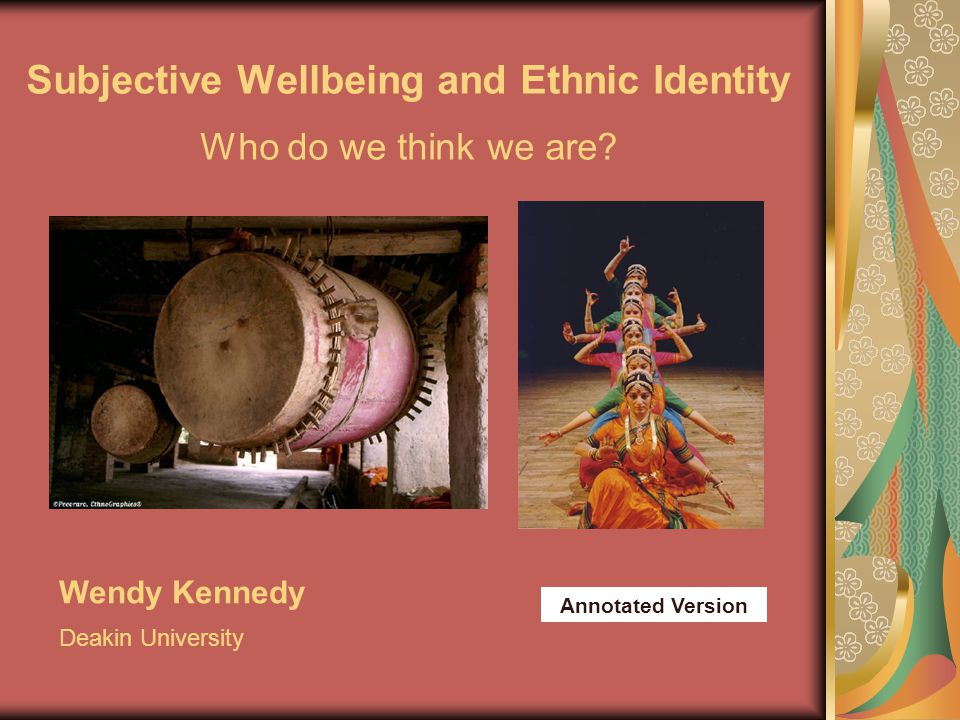 Subjective Wellbeing and Ethnic Identity Who do we think we are