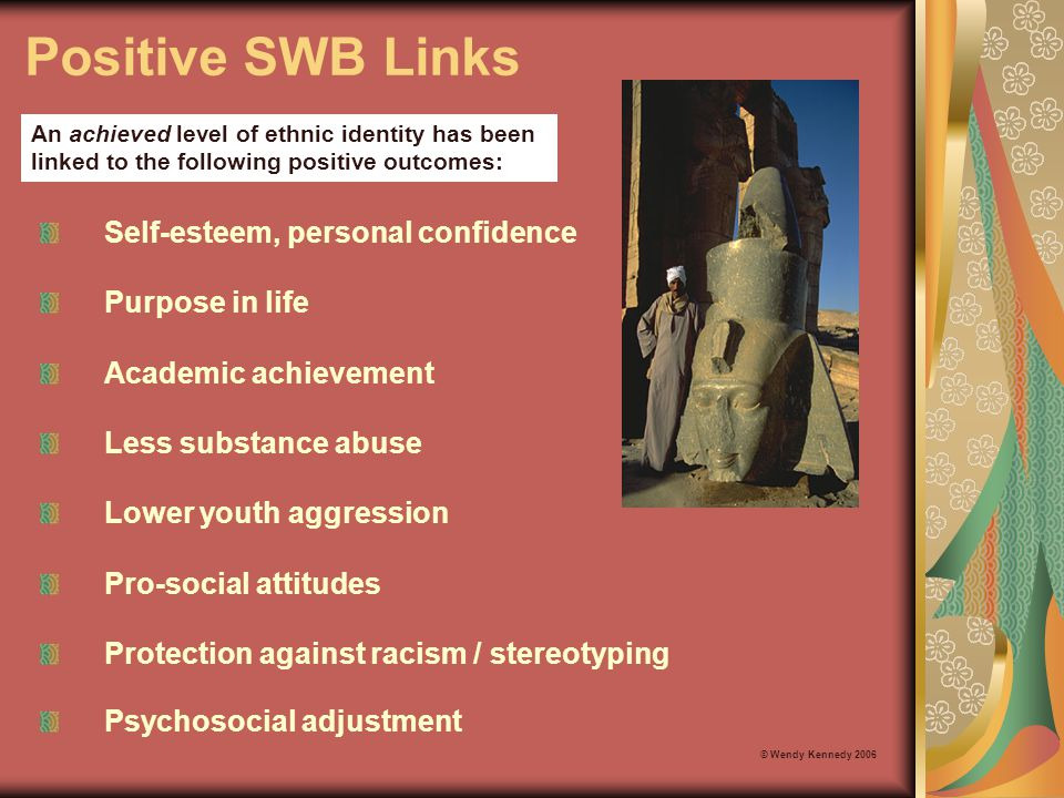 Positive SWB Links Self-esteem, personal confidence Purpose in life