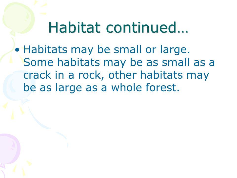 Habitat continued…