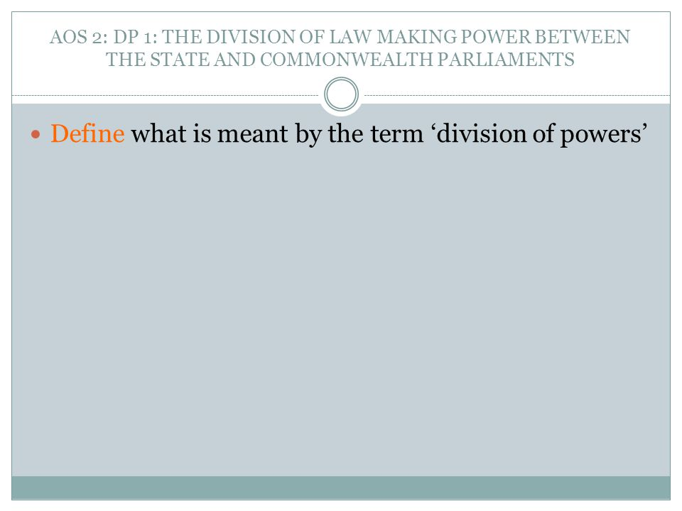 Define what is meant by the term 'division of powers'
