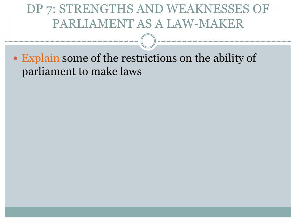 DP 7: STRENGTHS AND WEAKNESSES OF PARLIAMENT AS A LAW-MAKER
