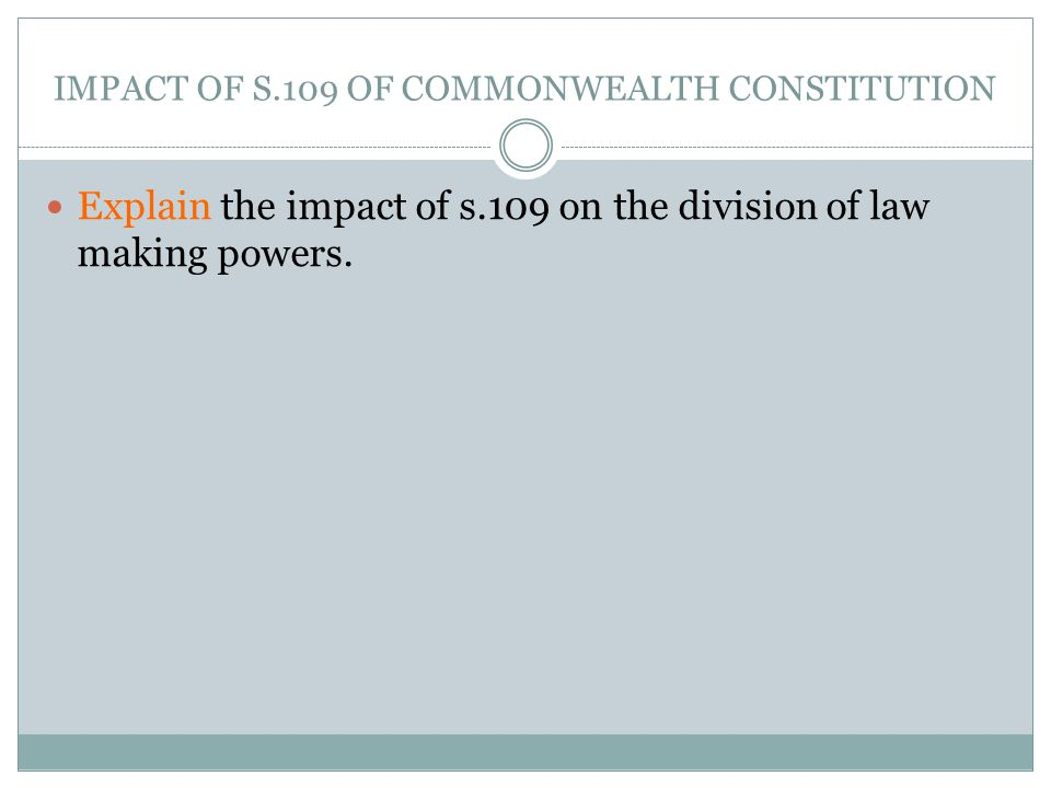 IMPACT OF S.109 OF COMMONWEALTH CONSTITUTION