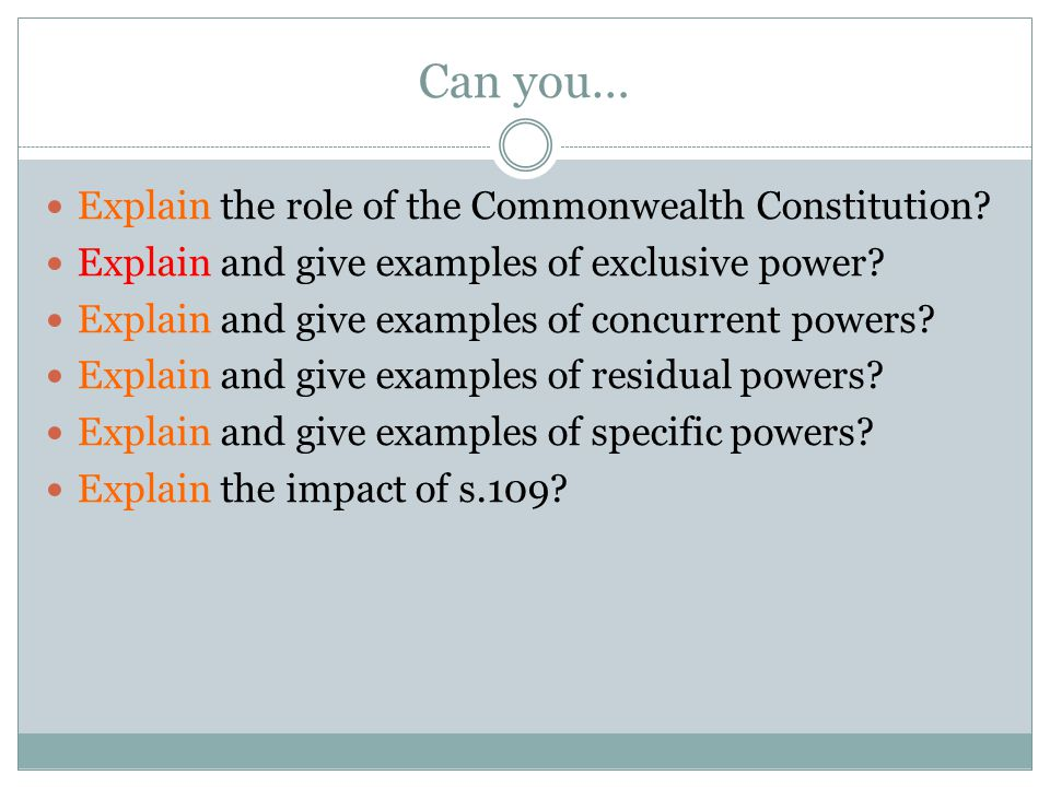 Can you… Explain the role of the Commonwealth Constitution