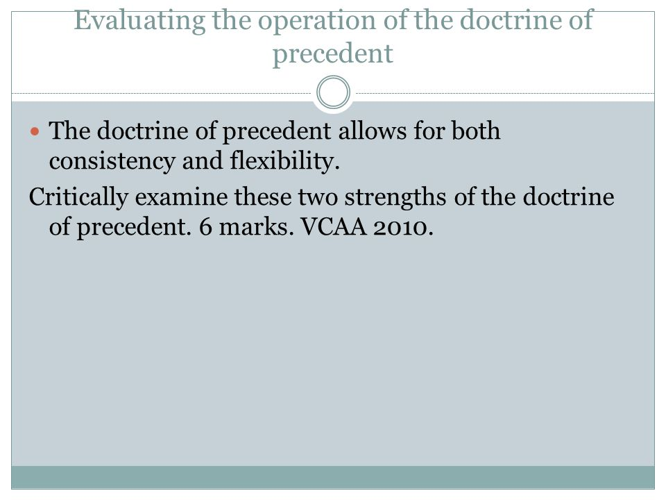 Evaluating the operation of the doctrine of precedent