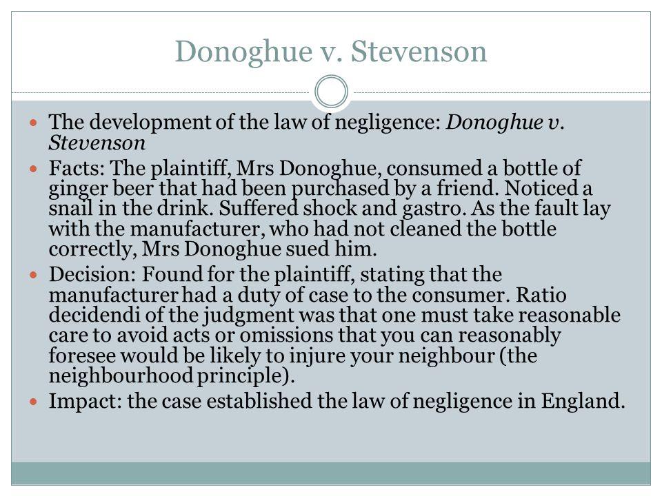 Donoghue v. Stevenson The development of the law of negligence: Donoghue v. Stevenson.