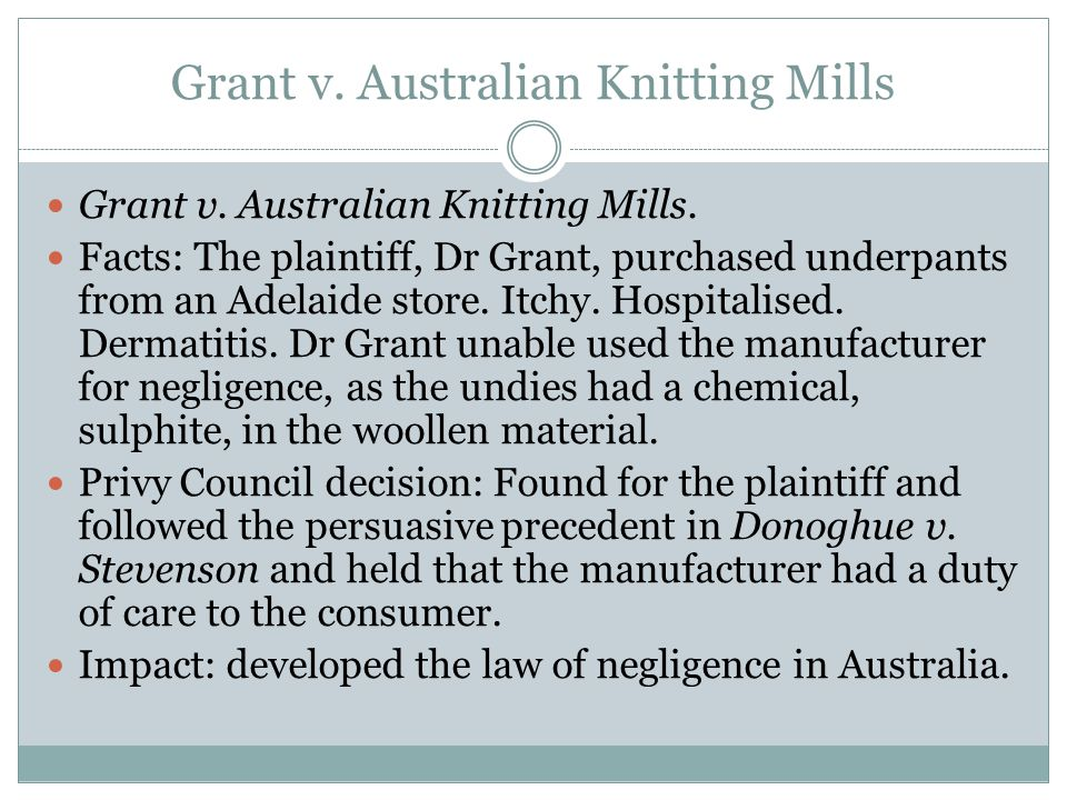 grant v australian knitting mills Grant v australian knitting mills 1936 ac 85 p bought a woolen underwear from a from law lw2603a at city university of hong kong.
