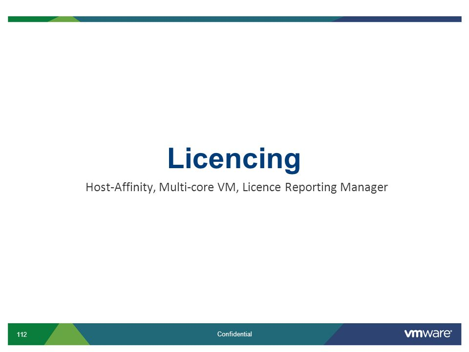 Host-Affinity, Multi-core VM, Licence Reporting Manager