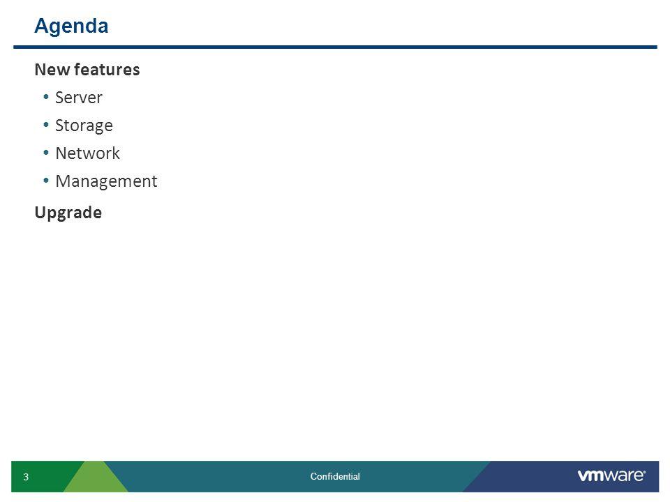 Agenda New features Server Storage Network Management Upgrade