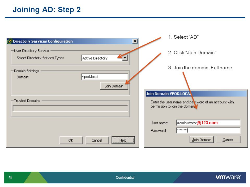 Joining AD: Step 2 1. Select AD 2. Click Join Domain