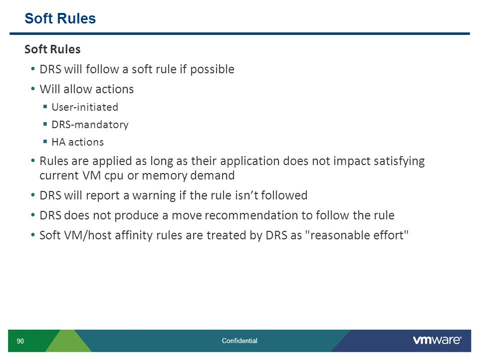 Soft Rules Soft Rules DRS will follow a soft rule if possible