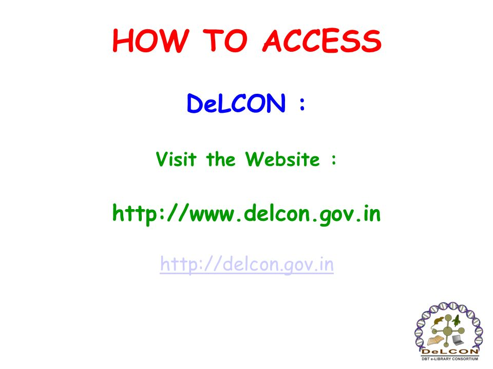 HOW TO ACCESS DeLCON : http://www.delcon.gov.in Visit the Website :