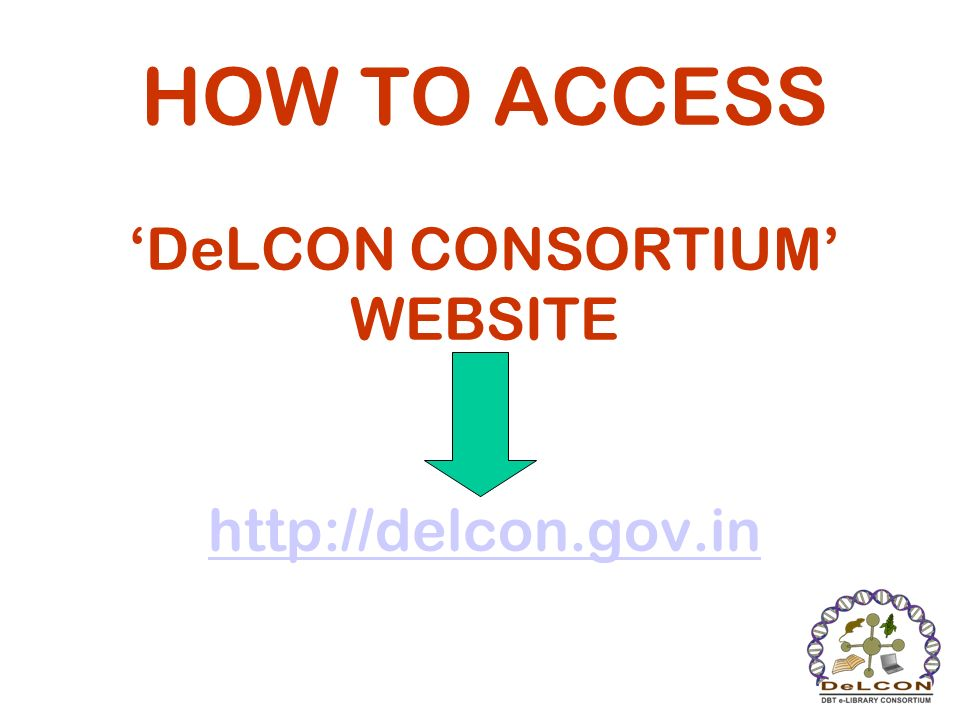 HOW TO ACCESS 'DeLCON CONSORTIUM' WEBSITE http://delcon.gov.in