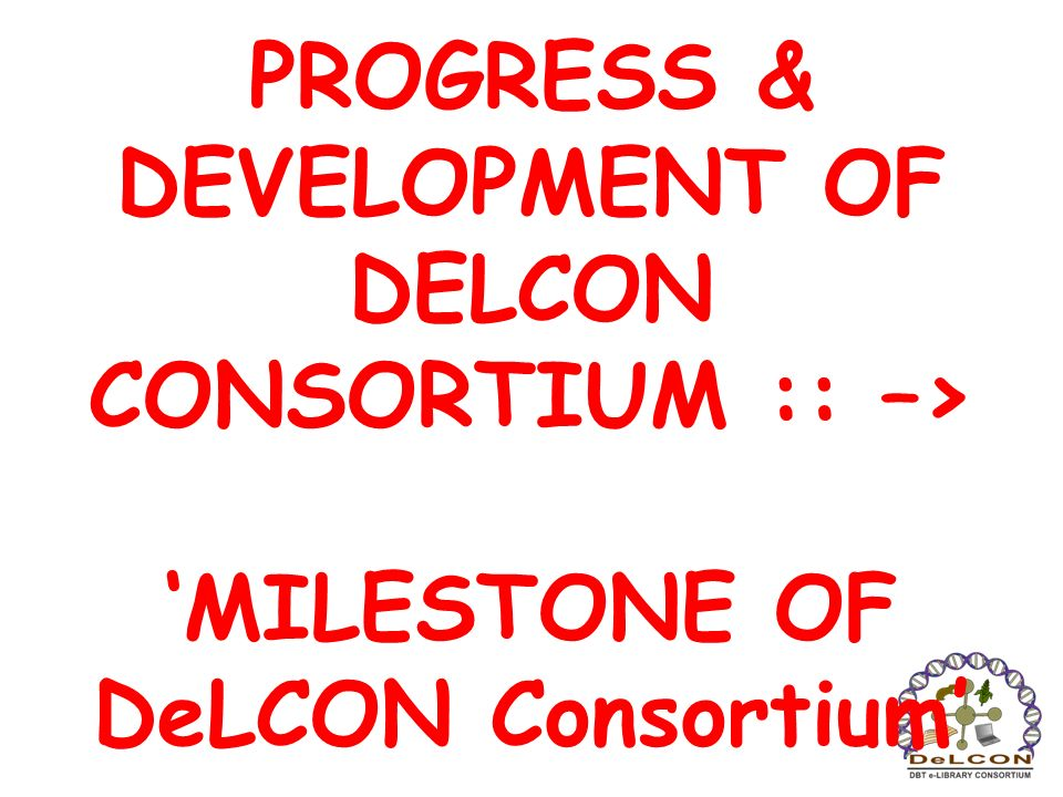 PROGRESS & DEVELOPMENT OF DELCON CONSORTIUM :: –>