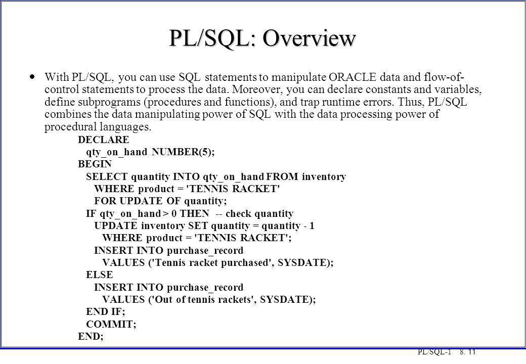COT3000 PL/SQL PL/SQL: Overview. Monday, 25 August 1997.