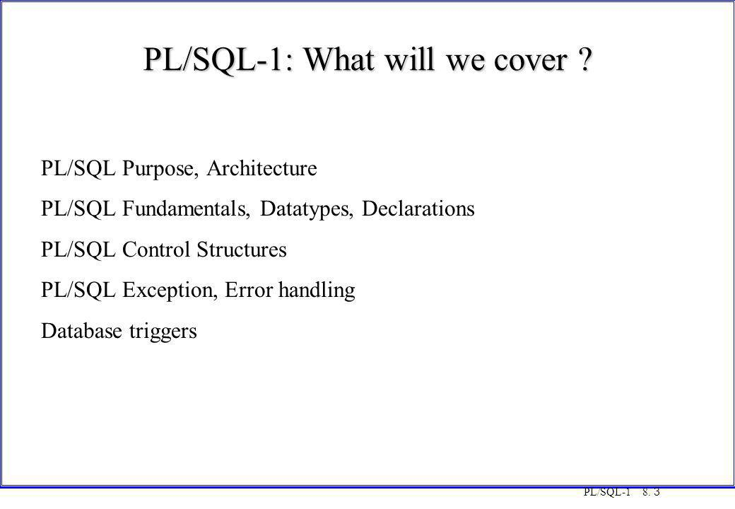 PL/SQL-1: What will we cover