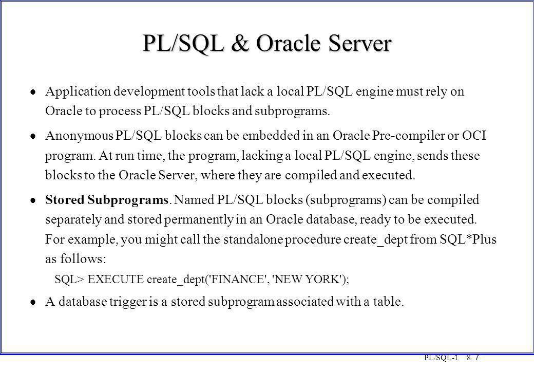 COT3000 PL/SQL PL/SQL & Oracle Server. Monday, 25 August 1997.