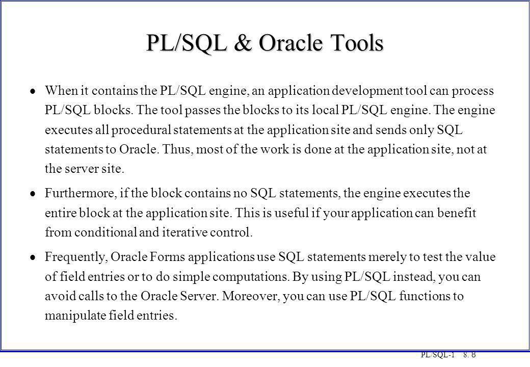 COT3000 PL/SQL PL/SQL & Oracle Tools. Monday, 25 August 1997.