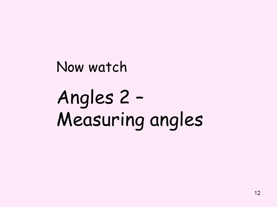 Angles 2 – Measuring angles