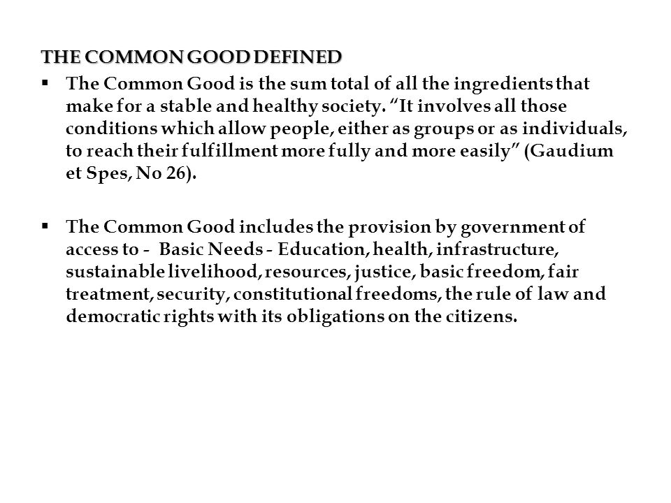 THE COMMON GOOD DEFINED
