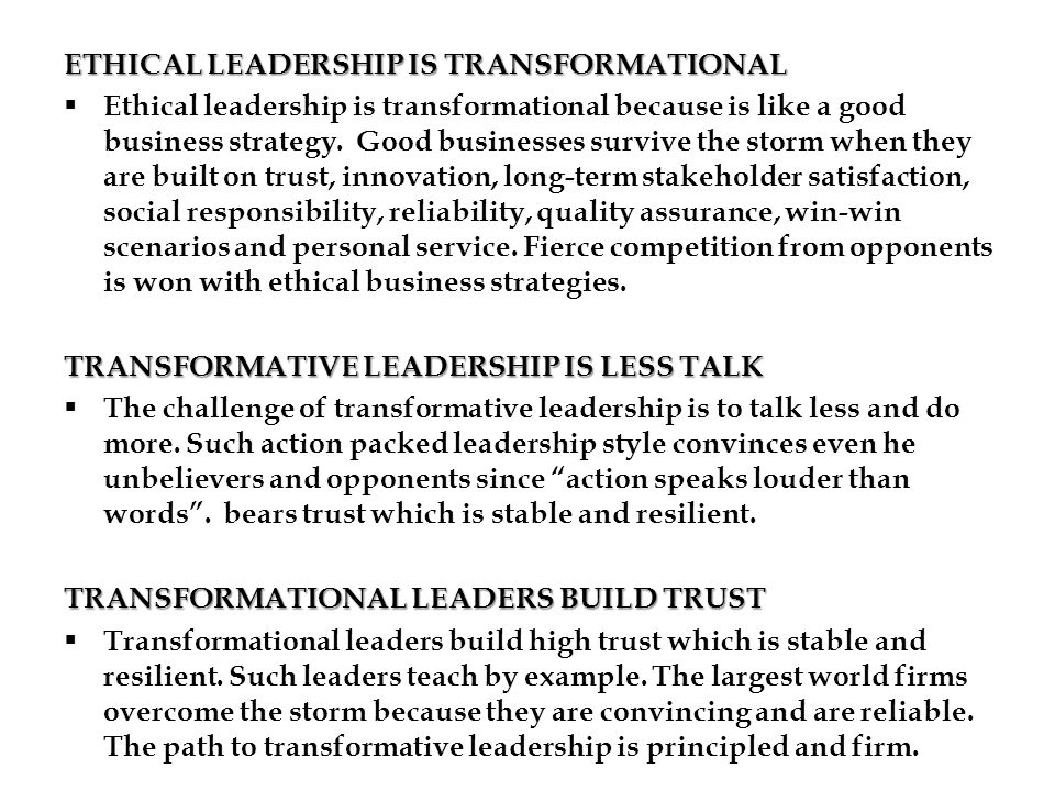 ETHICAL LEADERSHIP IS TRANSFORMATIONAL