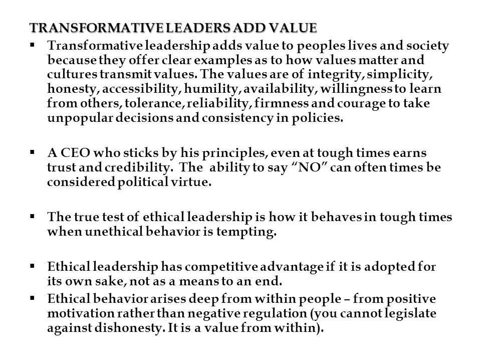 TRANSFORMATIVE LEADERS ADD VALUE