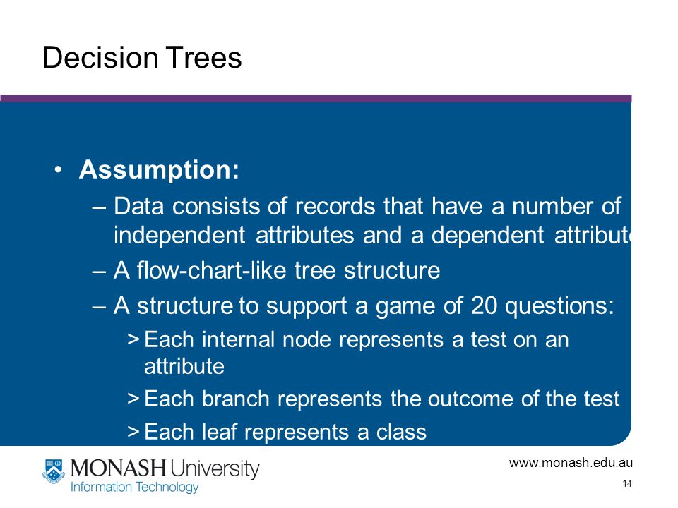 Decision Trees Assumption: