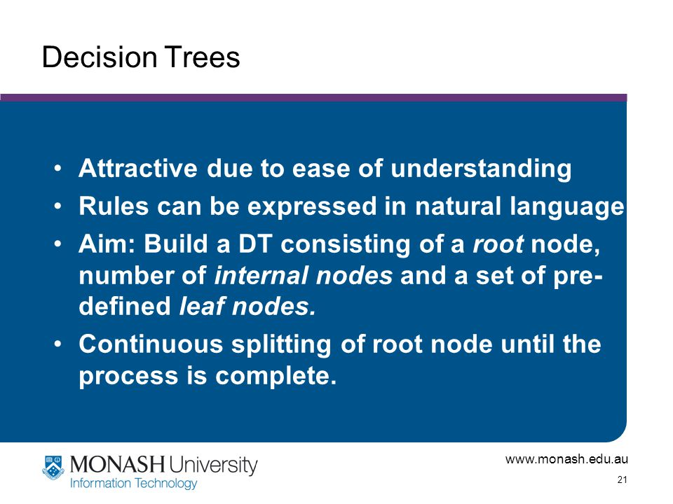 Decision Trees Attractive due to ease of understanding