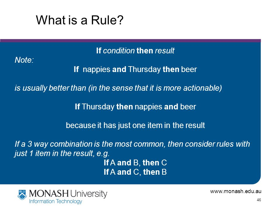 What is a Rule If condition then result Note: