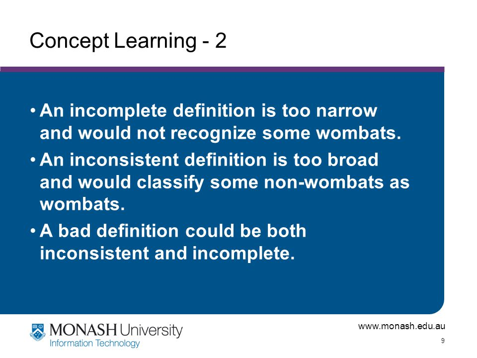 Concept Learning - 2 An incomplete definition is too narrow and would not recognize some wombats.