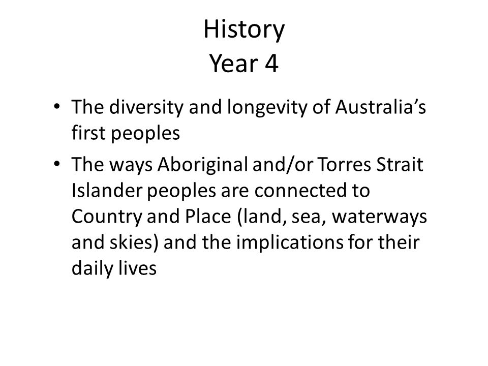 History Year 4 The diversity and longevity of Australia's first peoples.