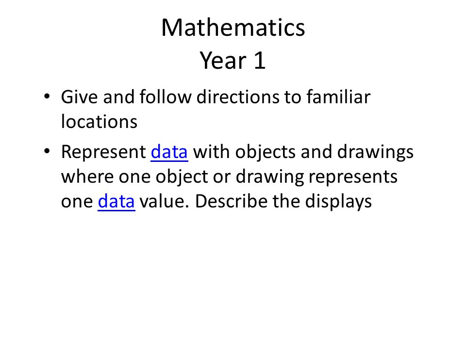 Mathematics Year 1 Give and follow directions to familiar locations
