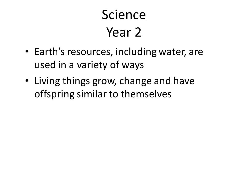 Science Year 2 Earth's resources, including water, are used in a variety of ways.