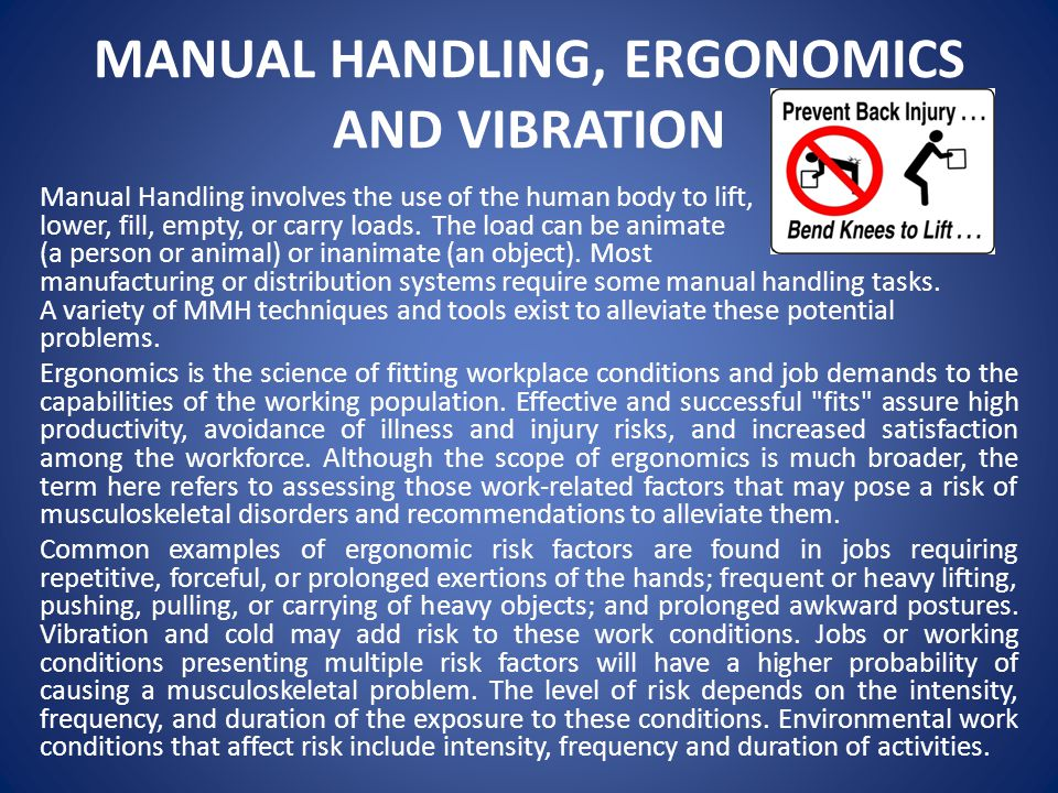 MANUAL HANDLING, ERGONOMICS AND VIBRATION