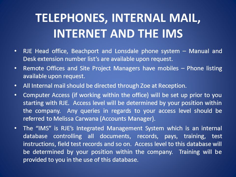 TELEPHONES, INTERNAL MAIL, INTERNET AND THE IMS