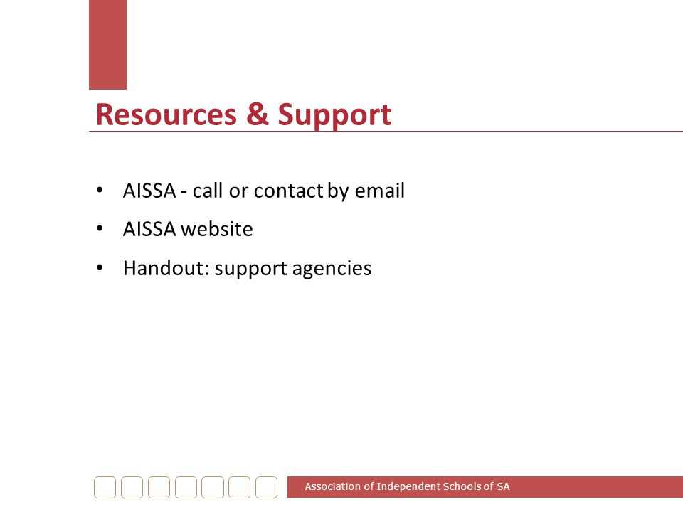 Resources & Support AISSA - call or contact by email AISSA website