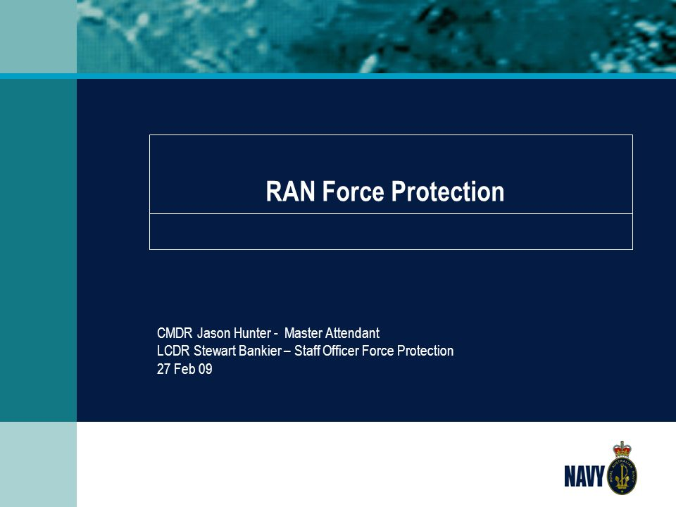 RAN Force Protection CMDR Jason Hunter - Master Attendant