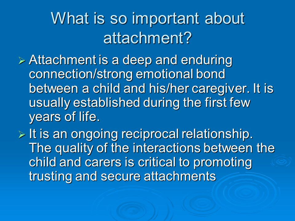 What is so important about attachment