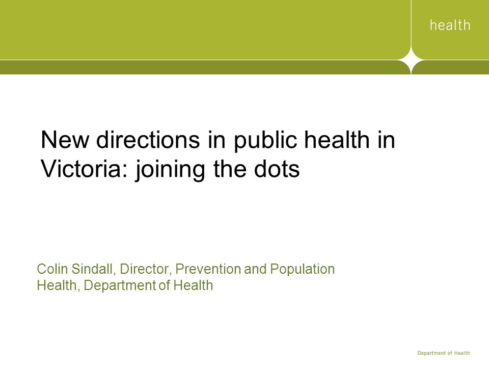 New directions in public health in Victoria: joining the dots
