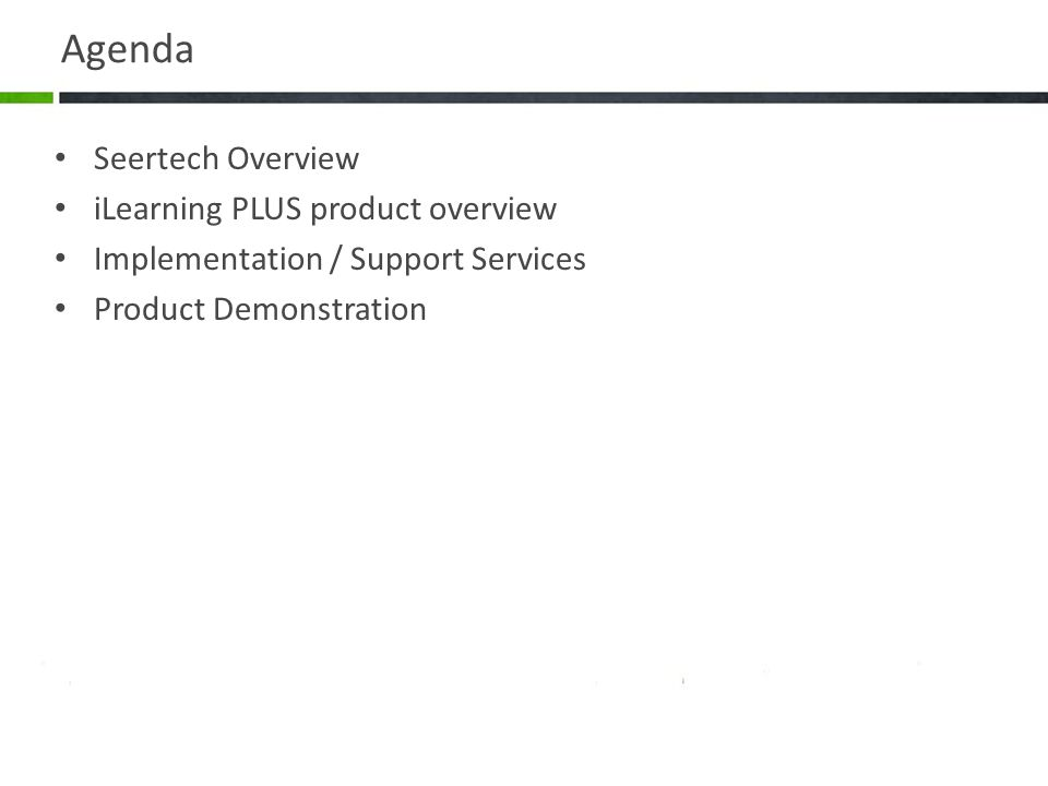 Agenda Seertech Overview iLearning PLUS product overview