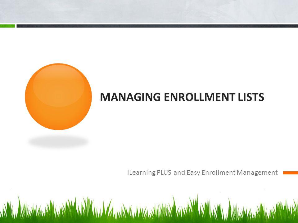 Managing Enrollment lists