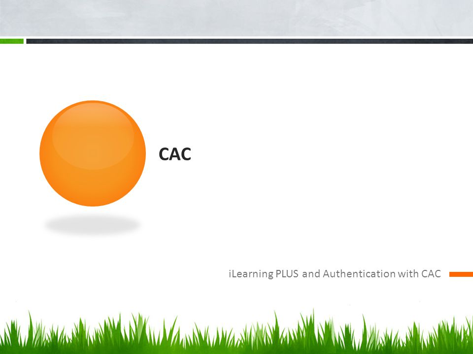 CAC iLearning PLUS and Authentication with CAC