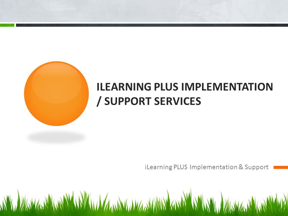 iLearning PLUS Implementation / Support Services
