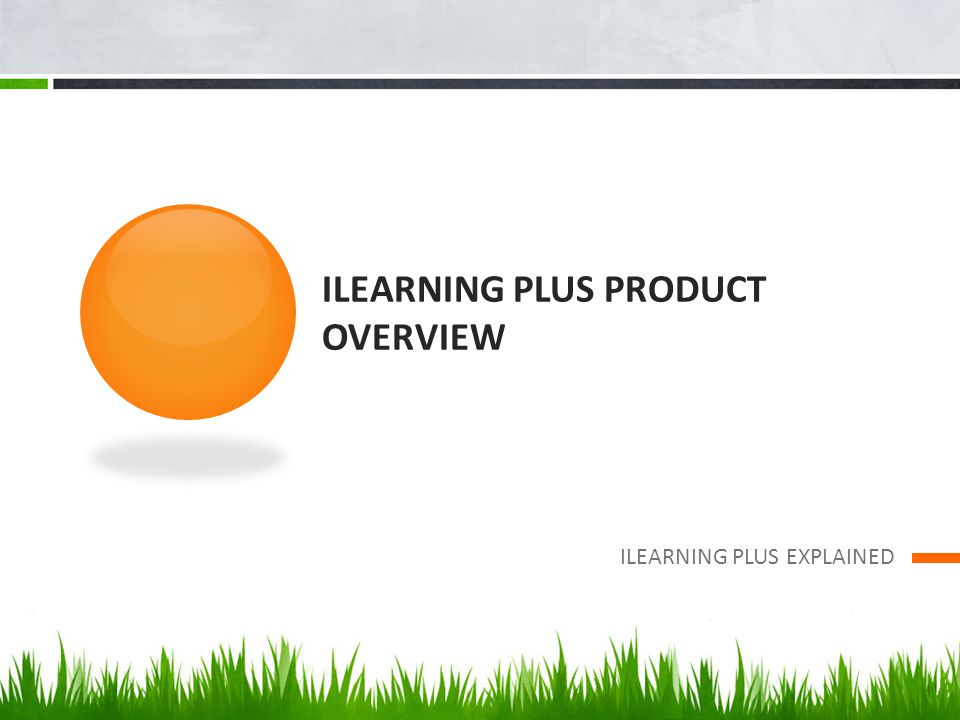 ILEARNING PLUS PRODUCT OVERVIEW